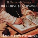 Chronica parva Ferrariensis: Riccobaldo Gervasio da Ferrara