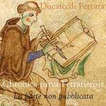 Chronica parva Ferrariensis: la parte non pubblicata