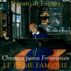 Chronica parva Ferrariensis: le prime grandi famiglie di Ferrara